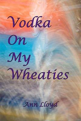 Vodka on My Wheaties (Paperback)