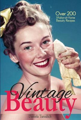 Vintage Beauty: Over 200 Make-at-Home Beauty Recipes (Paperback)