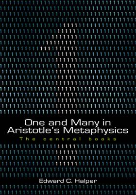 One and Many in Aristotle's Metaphysics: Volume 2: The Central Books (Hardback)