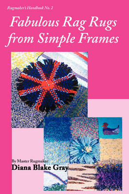 Fabulous Rag Rugs from Simple Frames (Paperback)