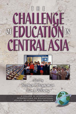 The Challenges of Education in Central Asia - International Perspectives on Educational Policy, Research and Practice (Paperback)