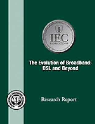 The Evolution of Broadband: DSL and Beyond (CD-ROM)