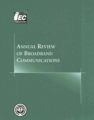 Annual Review of Broadband Communications: v. 2 (Paperback)