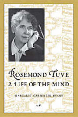 Rosemond Tuve: A Life of the Mind (Hardback)