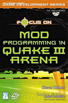 Focus on Creating Mods for Quake III (CD-ROM)