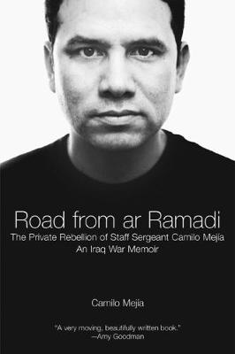 The Road from Ar-Ramadi: The Private Rebellion of Staff Sergeant Mejia (Paperback)