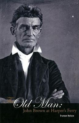The Old Man: John Brown at Harper's Ferry (Paperback)