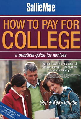 How to Pay for College: A Practical Guide for Families (Paperback)
