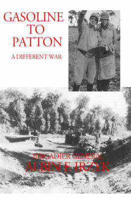 Gasoline to Patton (Hardback)