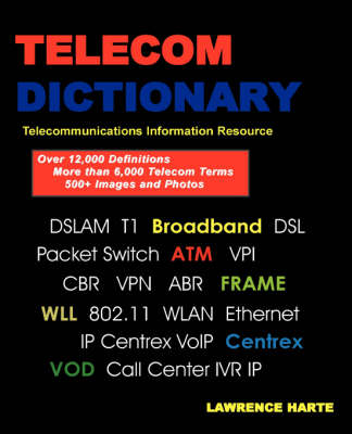 Telecom Dictionary, PSTN, Pbx, Datacom, Broadband, IP Telephony and Iptv (Paperback)