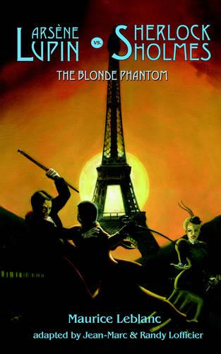 Arsene Lupin Vs Sherlock Holmes: The Blonde Phantom (Paperback)