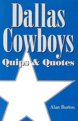 Dallas Cowboys: Quips and Quotes (Paperback)