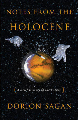 Notes from the Holocene: A Brief History of the Future (Paperback)