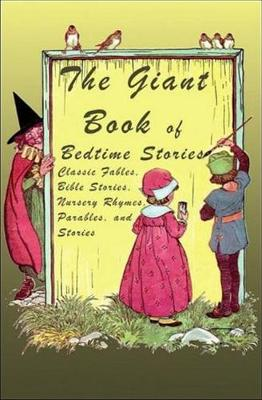 The Giant Book of Bedtime Stories: Classic Nursery Rhymes, Bible Stories, Fables, Parables, and Stories (Hardback)