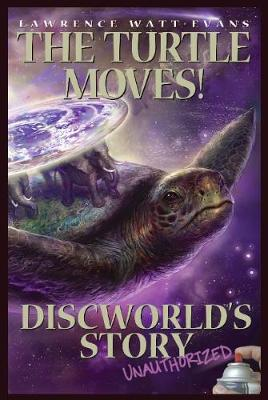 The Turtle Moves: Discworld's Story Unauthorized (Paperback)