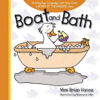 Boat and Bath: Sharing Sign Language with Your Child (Hardback)