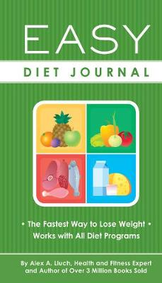 Easy Diet Journal: The Fastest Way to Lose Weight - Works with All Diet Programs (Paperback)