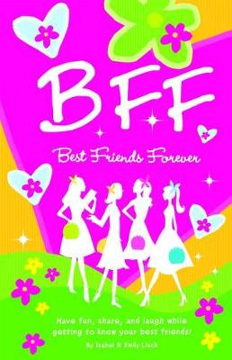 BFF: Best Friends Forever: Have Fun, Share and Laugh While Getting to Know Your Best Friends! (Paperback)