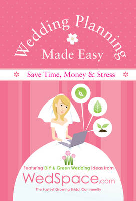 Wedding Planning Made Easy from WedSpace.com (Paperback)