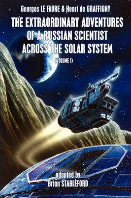 The Extraordinary Adventures of a Russian Scientist Across the Solar System (Volume 1) (Paperback)