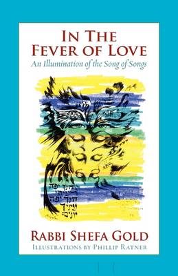 Cover In the Fever of Love: An Illumination of the Song of Songs