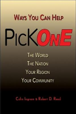 Pick One: Ways You Can Help the World, the Nation, Your Region, Your Community (Paperback)