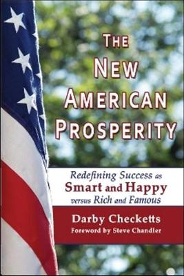 The New American Prosperity: Redefining Success as Smart and Happy versus Rich and Famous (Paperback)