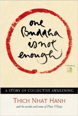 One Buddha is Not Enough: A Story of Collective Awakening (Paperback)