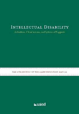 Intellectual Disability: Definition, Classification, and Systems of Supports (Hardback)