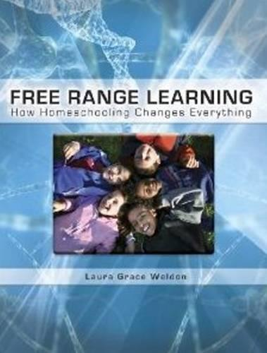 Free Range Learning: How Homeschooling Changes Everything (Paperback)