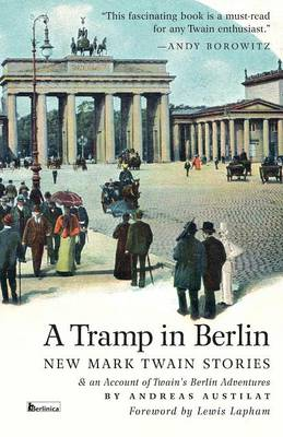 A Tramp in Berlin. New Mark Twain Stories (Paperback)