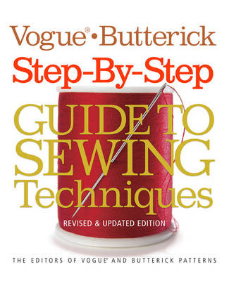 Vogue Butterick Step-by-step Guide to Sewing Techniques: Revised & Updated Edition (Paperback)