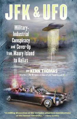 JFK & UFO: Military-industrial Conspiracy and Cover-up from Maury Island to Dallas (Paperback)