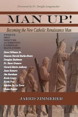 Man Up! Becoming the New Catholic Renaissance Man (Paperback)