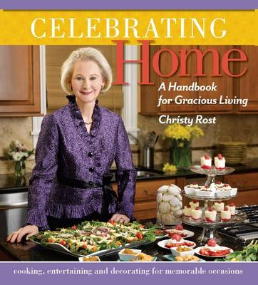 Celebrating Home: A Handbook for Gracious Living (Hardback)