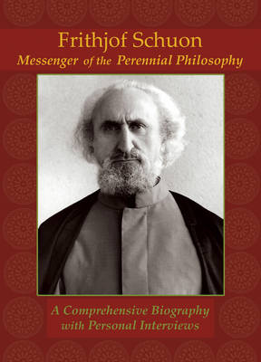 Frithjof Schuon: Messenger of the Perennial Philosophy: A Comprehensive Biography with Personal Interviews (DVD)