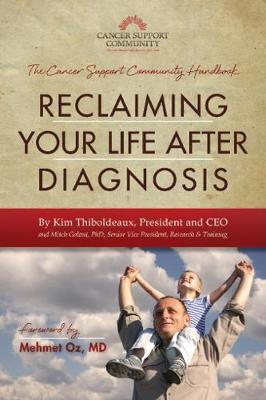Reclaiming Your Life After Diagnosis: The Cancer Support Community Handbook (Paperback)