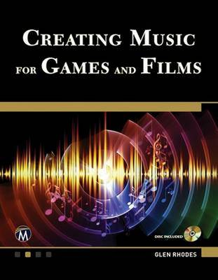 Creating Music for Games and Film (Paperback)