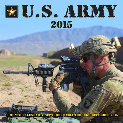 U.S. Army 2015: 16-Month Calendar September 2014 Through December 2015 (Calendar)