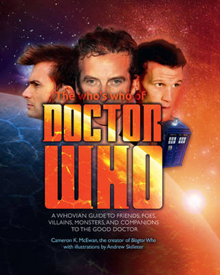 The Who's Who of Doctor Who: A Whovian's Guide to Friends, Foes, Villains, Monsters, and Companions to the Good Doctor (Paperback)