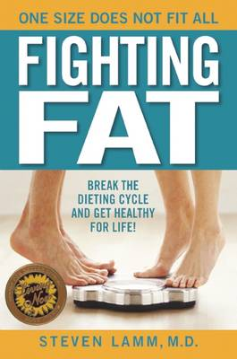 Fighting Fat: Break the Dieting Cycle and Get Healthy for Life! (Paperback)