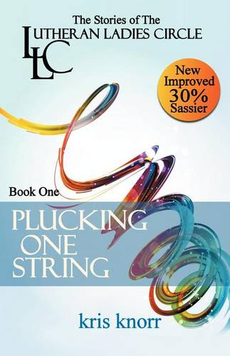 The Lutheran Ladies' Circle: Plucking One String (Paperback)