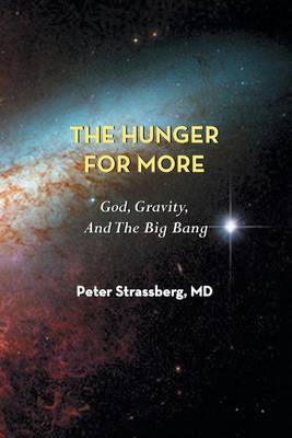 Cover The Hunger for More: God, Gravity, and the Big Bang