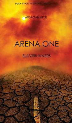 Arena One: Slaverunners (Book #1 of the Survival Trilogy) (Hardback)