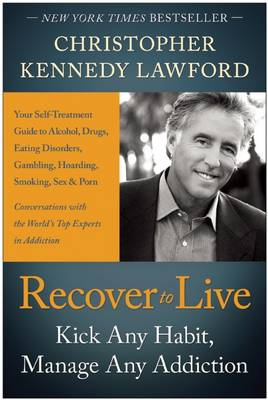 Recover to live: Kick Any Habit, Manage Any Addiction: Your Self-Treatment Guide to Alcohol, Drugs, Eating Disorders, Gambling, Hoarding, Smoking, Sex and Porn (Paperback)