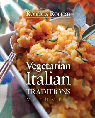 Vegetarian Italian: Traditions: Volume 1 (Paperback)
