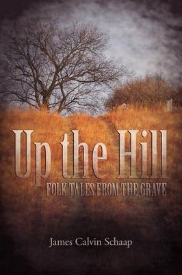 Cover Up the Hill: Folk Tales from the Grave