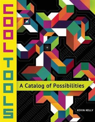 Cool Tools: A Catalog of Possibilities (Paperback)