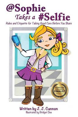@Sophie Takes a #Selfie - Rules & Etiquette for Taking Good Care Before You Share (Paperback)