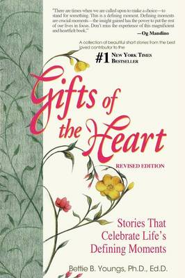 Gifts of the Heart: Short Stories That Celebrate Life's Defining Moments (Paperback)